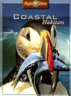 Coastal Habitats (Exploring Habitats) by…