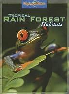 Tropical Rain Forest Habitats (Exploring…