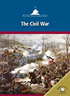 The Civil War (Wars That Changed American…