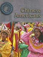 Chinese Americans (World Almanac Library of…