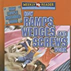 How ramps, wedges, and screws work by Jim…