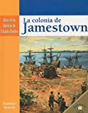 Knowlton, Marylee: LA COLONIA DE JAMESTOWN /THE SETTLING OF JAMESTOWN (Hitos De La Historia De Estados Unidos/Landmark Events in American History) (Spanish Edition)
