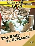 Lorraine Jean Hopping: (Crime Scene Science) The Body as Evidence