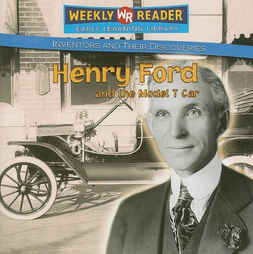 henry-ford-and-the-model-t-car-inventors-and-their-discoveries