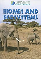 Biomes and Ecosystems (Gareth Stevens Vital…
