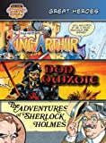Cervantes Saavedra, Miguel de: Great Heroes: King Arthur/Don Quixote/The Adventures of Sherlock Holmes (Bank Street Graphic Novels)