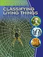 Classifying Living Things (Gareth Stevens…
