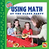 Amy Rauen: Using Math at the Class Party (Math in Our World)