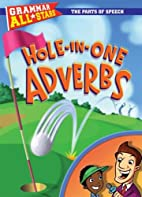 Hole-In-One Adverbs (Grammar All-Stars) by…