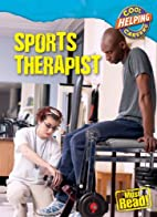 Sports Therapist (Cool Careers: Helping) by…