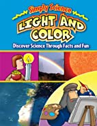 Light and Color: Discover Science Throught…