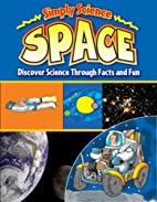 Space: Discover Science Through Facts and…