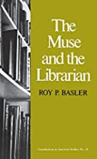The Muse and the Librarian by Roy P. Basler