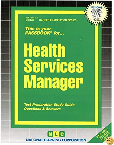 Health Services Manager(Passbooks) (Career Examination Series : C-3178)