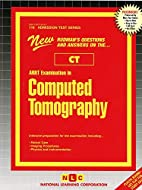 ARRT Examination in Computed Tomography (CT)…