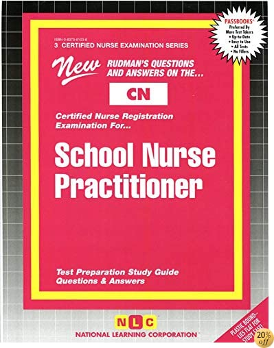 SCHOOL NURSE PRACTITIONER (Certified Nurse Examination Series) (Passbooks) (CERTIFIED NURSE EXAMINATION SERIES (CN))