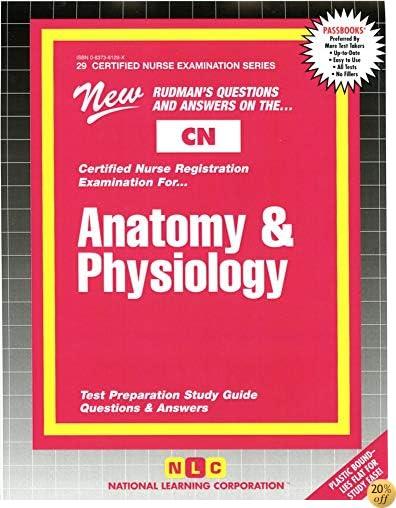 ANATOMY & PHYSIOLOGY (Certified Nurse Examination Series) (Passbooks) (CERTIFIED NURSE EXAMINATION SERIES (CN))
