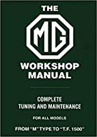 The MG Workshop Manual: 1929-1955 by W. E.…