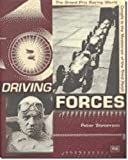 Stevenson, Peter: Driving Forces: The Grand Prix Racing World Caught in the Maelstrom of the Third Reich
