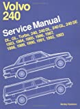 Robert, Bentley: Volvo 240 Service Manual 1983, 1984, 1985, 1986, 1987, 1988, 1989, 1990, 1991, 1992, 1993: Dl, Gl, Turbo 240, 240Dl, 240Gl, 240Se