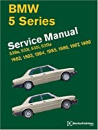 BMW 5-Series: Service Manual, 1982-1988,…