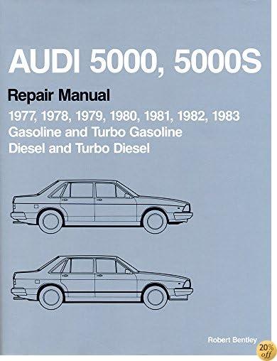 Audi 5000, 5000s: Repair Manual 1977-1983: Gasoline and Turbo Gasoline, Diesel and Turbo Diesel