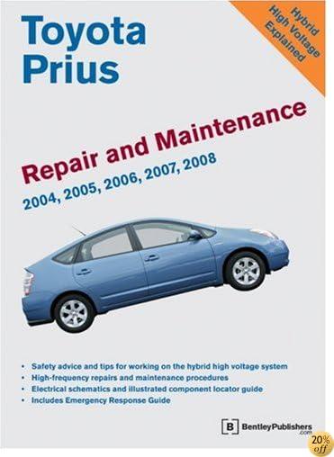 TToyota Prius Repair and Maintenance Manual: 2004-2008