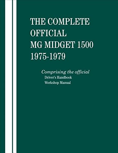 the-complete-official-mg-midget-1500-1975-1976-1977-1978-1979-comprising-the-official-drivers-handbook-and-workshop-manual