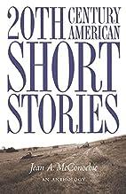 Twentieth-Century American Short Stories: An…