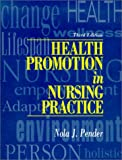 Pender, Nola J.: Health Promotion in Nursing Practice