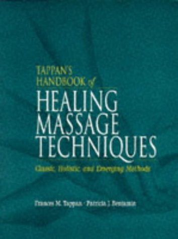 tappans-handbook-of-healing-massage-techniques-classic-holistic-and-emerging-methods-3rd-edition
