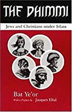 The Dhimmi : Jews and Christians under Islam…