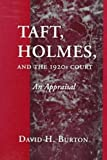 Burton, David Henry: Taft, Holmes, and the 1920s Court: An Appraisal