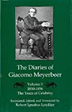 The Diaries of Giacomo Meyerbeer: The Years…