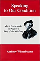 Speaking to Our Condition: Moral Frameworks…