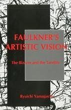 Faulkner's artistic vision : the…