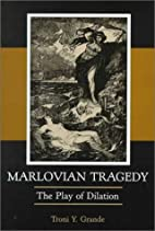 Marlovian Tragedy: The Play of Dilation by…