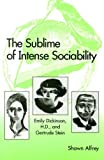 Alfrey, Shawn: The Sublime of Intense Sociability: Emily Dickinson, H.D., and Gertrude Stein