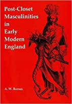 Post-closet masculinities in early modern…