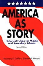 America as Story: Historical Fiction for…