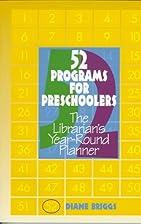 52 Programs for Preschoolers: The…