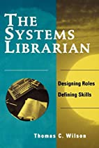 Systems Librarian: Designing Roles, Defining…