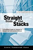 Kane, Laura Townsend: Straight from the Stacks: A First-Hand Guide to Careers in Library and Information Science