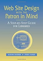 Web Site Design With the Patron in Mind: A…