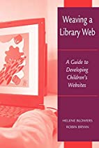 Weaving a Library Web: A Guide to Developing…