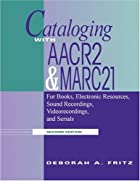 Cataloging With AACR2 & MARC 21: For Books,…
