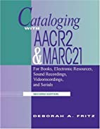 Cataloging With AACR2 and MARC 21: For…