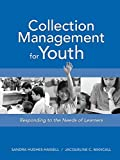 Sandra Hughes-Hassell: Collection Management for Youth: Responding to the Needs of Learners