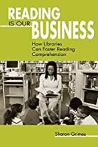 Reading Is Our Business: How Libraries Can…
