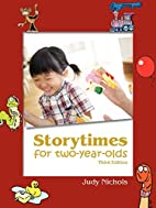 Storytimes for Two-Year-Olds by Judy Nichols